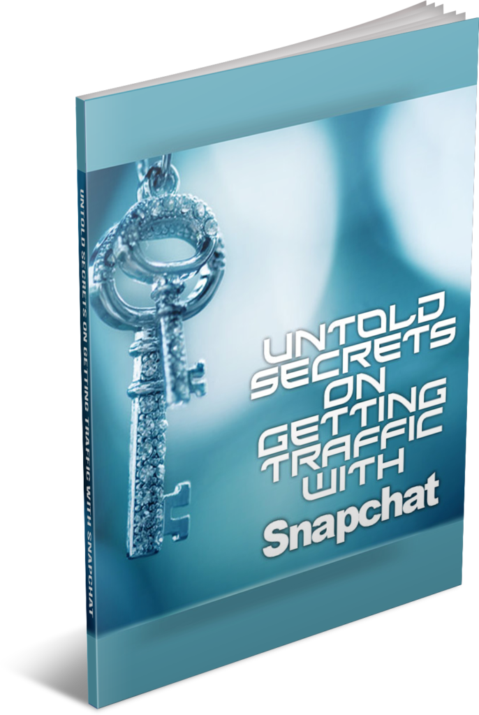 Untold Secrets on Getting Traffic with Snapchat